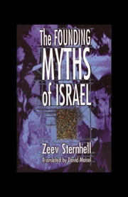 Founding Myths of Israel: Nationalism, Socialism, and the Making of the Jewish State ebook by Sternhell, Zeev