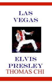 Las Vegas Elvis Presley ebook by Thomas Chi