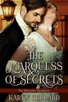 The Marquess of Secrets - The Hornsby Brothers, #3 ebook by Karyn Gerrard