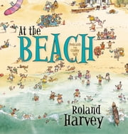 At the Beach ebook by Roland Harvey