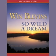So Wild a Dream audiobook by Win Blevins