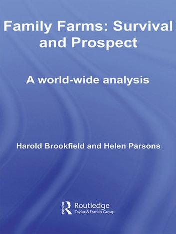 Family Farms: Survival and Prospect - A World-Wide Analysis ebook by Harold Brookfield,Helen Parsons