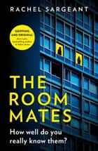 The Roommates ebook by Rachel Sargeant