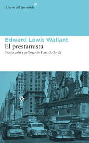 El prestamista ebook by Edward Lewis Wallant,Eduardo Jordá Forteza