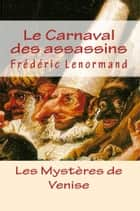 Le Carnaval des assassins ebook by Frédéric Lenormand