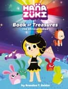 Hanazuki: Book of Treasures - The Official Guide ebook by Brandon T. Snider