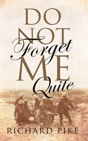 Do Not Forget Me Quite ebook by Richard Pike