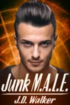 Junk M.A.L.E. ebook by J.D. Walker