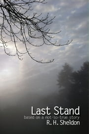 Last Stand ebook by R. H. Sheldon