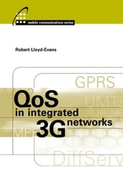 Qos in Integrated 3g Networks ebook by Lloyd-Evans, Robert