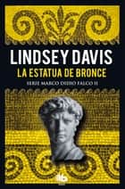 La estatua de bronce (Serie Marco Didio Falco 2) ebook by Lindsey Davis
