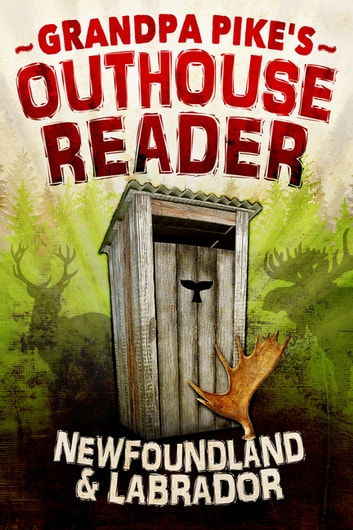 Grandpa Pike's Outhouse Reader ebook by Grandpa Pike