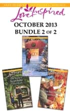 Love Inspired October 2013 - Bundle 2 of 2 - An Anthology eBook by Janet Tronstad, Cheryl Wyatt, Jolene Navarro