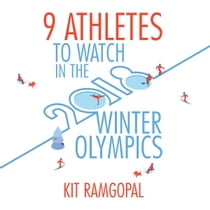 9 Athletes to Watch in the 2018 Winter Olympics audiobook by Kit Ramgopal, Peter Berkrot