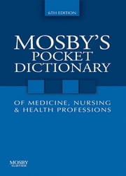 Mosby's Pocket Dictionary of Medicine, Nursing & Health Professions - E-Book ebook by Mosby