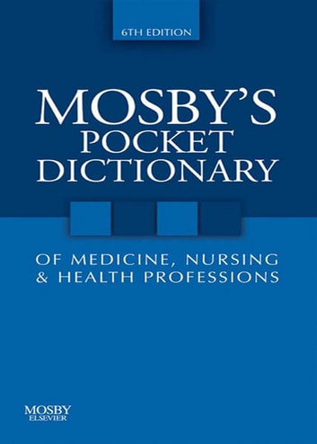 mosby medicine dictionary of medicine nursing and health professions