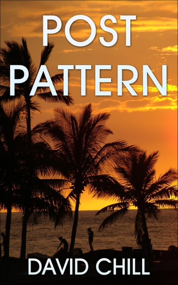 Post Pattern - Burnside Series, #1 ebook by David Chill