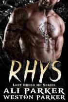 Rhys ebook by Ali Parker, Weston Parker