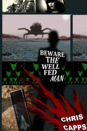 Beware the Well Fed Man ebook by Chris Capps