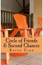 Circle of Friends and Second Chances ebook by Karen Cino