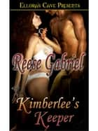 Kimberlee's Keeper ebook by Reese Gabriel