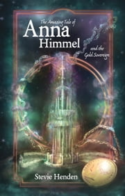 The Amazing Tale of Anna Himmel and the Gold Sovereign ebook by Stevie Henden