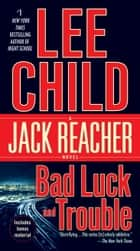 Bad Luck and Trouble ebook by Lee Child