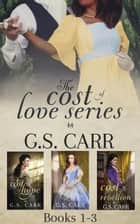 The Cost of Love Boxed Set: Books 1-3 - The Cost of Love Series 電子書 by G.S. Carr