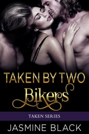 Taken by Two Bikers ebook by Kobo.Web.Store.Products.Fields.ContributorFieldViewModel