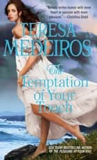 The Temptation of Your Touch ebook by Teresa Medeiros
