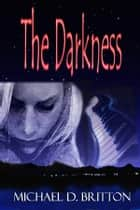 The Darkness ebook by Michael D. Britton