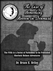 The Case of Something Rotten in Denmark ebook by Bruce Briley