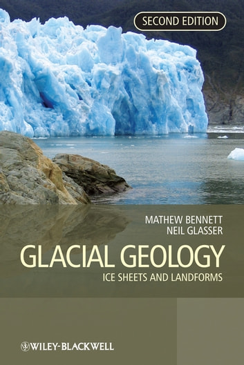 Glacial Geology - Ice Sheets and Landforms ebook by