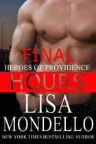 Final Hours - A Romantic Suspense Novel ebook by Lisa Mondello