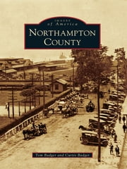 Northampton County ebook by Tom Badger,Curtis Badger