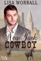 New York Cowboy ebook by Lisa Worrall