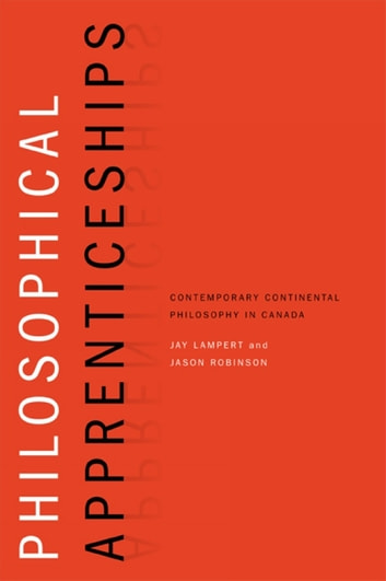 Philosophical Apprenticeships - Contemporary Continental Philosophy in Canada ebook by