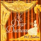 My Dear Duchess - Regency Royal 6 audiobook by M.C. Beaton