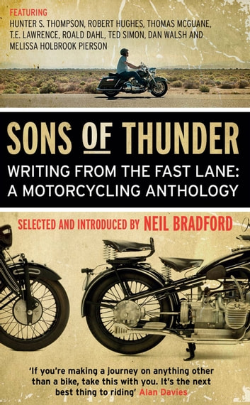 Sons of Thunder - Writing from the Fast Lane: A Motorcycling Anthology ebook by Neil Bradford