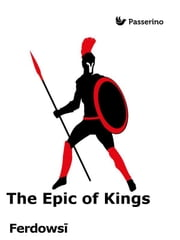 The Epic of Kings ebook by Ferdowsi