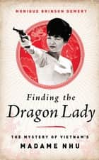 Finding the Dragon Lady ebook by Monique Brinson Demery