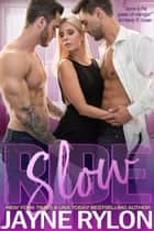 Slow Ride ebook by Jayne Rylon