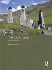 The Caucasus - An Introduction ebook by Frederik Coene