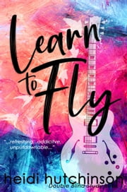 Learn to Fly ebook by Heidi Hutchinson
