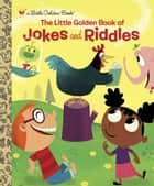 The Little Golden Book of Jokes and Riddles ebook by Peggy Brown, David Sheldon