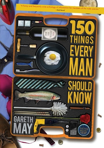 150 Things Every Man Should Know ebook by Gareth May