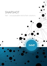 Snapshot - Nxt, unsurpassable blockchain solutions ebook by Collectif