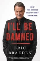 I'll Be Damned ebook by Eric Braeden