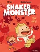 Shaker Monster (Tome 1) - Tous aux abris ! ebook by Mr Tan, Mathilde Domecq, Mr Tan,...