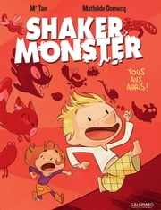 Shaker Monster (Tome 1) - Tous aux abris ! ebook by Mr Tan,Mathilde Domecq,Mr Tan,Mathilde Domecq